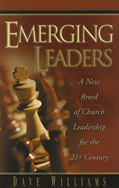 Emerging Leaders: A New Breed of Church Leadership for the 21st Century 9780938020790
