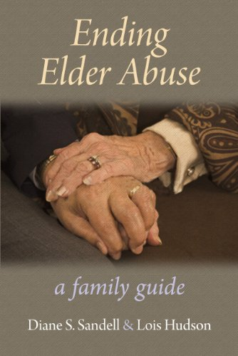 Ending Elder Abuse: A Family Guide 9780936609430