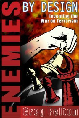 Enemies by Design: Inventing the War on Terror 9780930852566