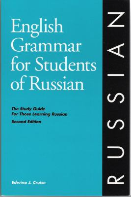 English Grammar for Students of Russian: The Study Guide for Those Learning Russian 9780934034210