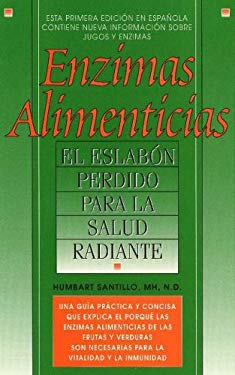 Enzimas Alimenticias/Food Enzymes: The Missing Link to Radiant Health 9780934252492