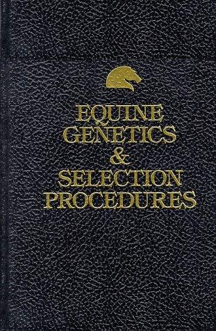 Equine Genetics & Selection Procedures 9780935842050