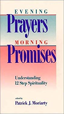 Evening Prayers Morning Promises: Understanding 12 Step Spirituality 9780934125147