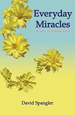 Everyday Miracles: The Inner Art of Manifestation 9780936878256