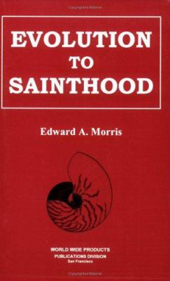 Evolution to Sainthood 9780934062039