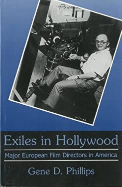 Exiles in Hollywood: Major European Film Directors in America 9780934223492