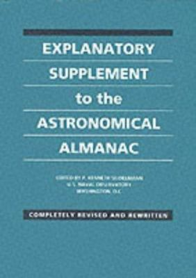 Explanatory Supplement to the Astronomical Almanac 9780935702682