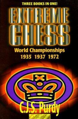 Extreme Chess: Fischer, Spassky, Alekhine, Euwe 9780938650812