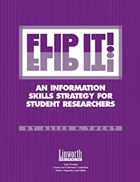 Flip It!: An Information Skills Strategy for Student Researchers 9780938865629
