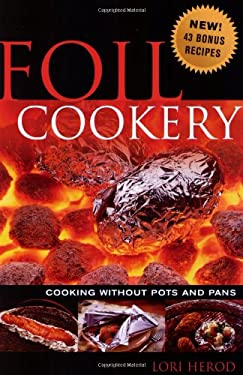 Foil Cookery: Cooking Without Pots and Pans 9780939837779