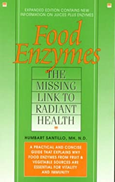 Food Enzymes: Missing Link to Radiant Health 9780934252409