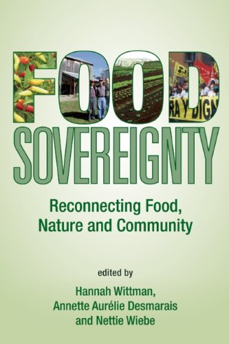 Food Sovereignty: Reconnecting Food, Nature & Community 9780935028379
