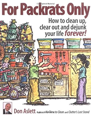 For Packrats Only: How to Clean Up, Clear Out, and Dejunk Your Life Forever! 9780937750254