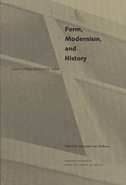 Form, Modernism, and History: Essays in Honor of Eduard F. Seckler 9780935617290