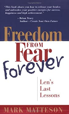 Freedom from Fear Forever: Len's Last Lessons 9780937539446