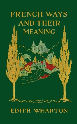 French Ways and Their Meaning 9780936399874