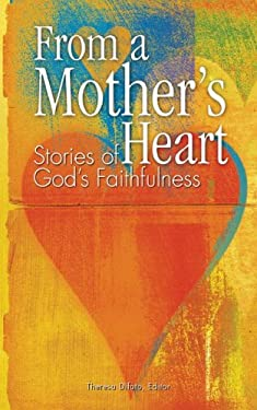 From a Mother's Heart: Stories of God's Faithfulness 9780932085849