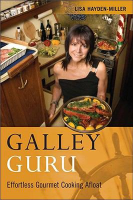 Galley Guru: Effortless Gourmet Cooking Afloat 9780939837793
