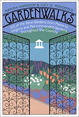 Gardenwalks: 101 of the Best Gardens from Maine to Virginia and Gardens Throughout the Country 9780935576528