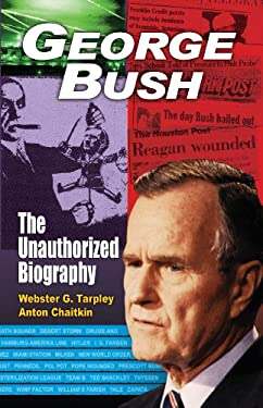George Bush: The Unauthorized Biography 9780930852924