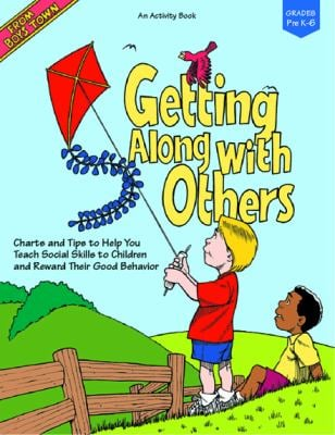 Getting Along with Others: Charts and Tips to Help You Teach Social Skills to Children and Reward Their Good Behavior 9780938510987