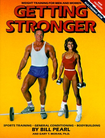 Getting Stronger: Weight Training for Men and Women: Sports Training, General Conditioning, Bodybuilding 9780936070049