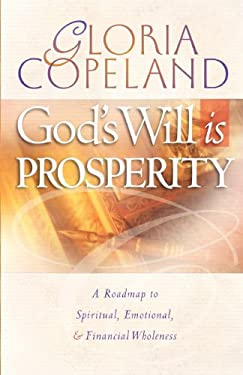 God's Will Is Prosperity: A Roadmap to Spiritual, Emotional, & Financial Wholeness 9780938458081