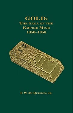 Gold: The Saga of the Empire Mine 1850-1956 9780931892073