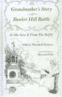 Grandmother's Story of Bunker Hill Battle: As She Saw It from the Belfry 9780939218103
