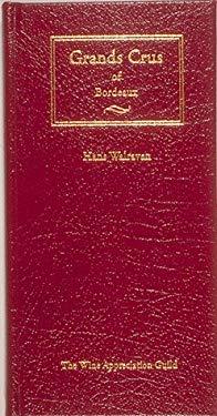Grands Crus of Bordeaux: A Comprehensive Pocket Guide 9780932664945