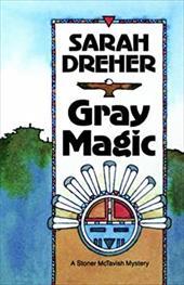 Gray Magic: A Stoner McTavish Mystery