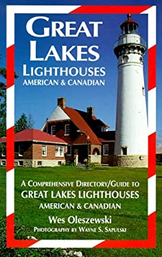Great Lakes Lighthouses, American and Canadian : A Comprehensive Directory - Guide to Great Lakes Lighthouses