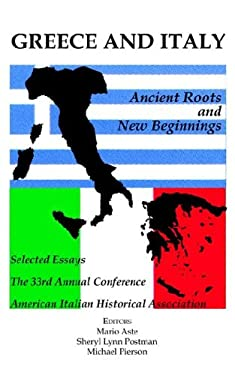 Greece and Italy: Ancient Roots & New Beginnings 9780934675536