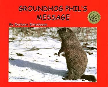 Groundhog Phil's Message 9780935343694