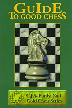 Guide to Good Chess 9780938650775
