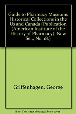Guide to Pharmacy Museums and Historical Collections in the United States and Canada