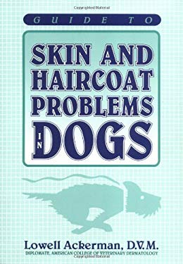 Guide to Skin and Haircoat Problems in Dogs 9780931866654