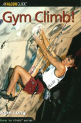 Gym Climb!: How to Climb Series 9780934641753