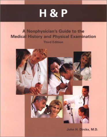 H&p: A Nonphysician's Guide to the Medical History and Physical Examination - 3rd Edition