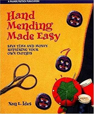 Hand Mending Made Easy: Save Time and Money Repairing Your Own Clothes 9780935278743