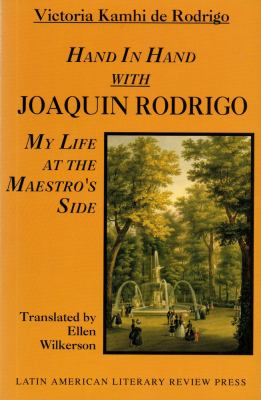 Hand in Hand with Joaquin Rodrigo: My Life at the Maestro's Side 9780935480511