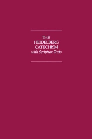 The Heidelberg Catechism with Scripture Texts 9780930265670