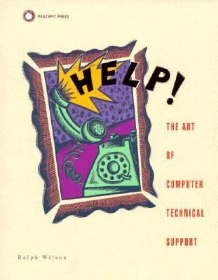 Help!: The Art of Computer Technical Support 9780938151142