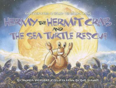 Hermy the Hermit Crab and the Sea Turtle Rescue 9780933101098