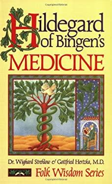 Hildegard of Bingen's Medicine 9780939680443