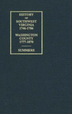 History of Southwest Virginia 1746-1786, Washington County 1777-1870 9780932807434