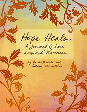 Hope Heals: A Journal of Love, Loss and Memories 9780931674655