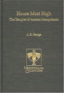 House Most High: The Temples of Ancient Mesopotamia