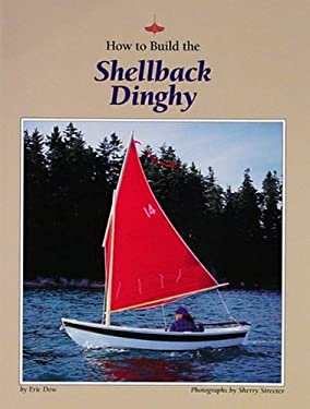 How to Build the Shellback Dinghy 9780937822272