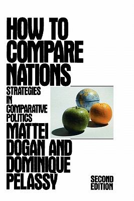 How to Compare Nations: Strategies in Comparative Politics 9780934540797